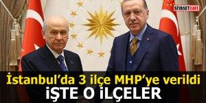İstanbul'da 3 ilçe MHP'ye verildi: İşte o ilçeler