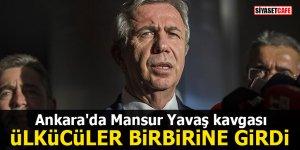Ankara'da Mansur Yavaş kavgası: Ülkücüler birbirine girdi