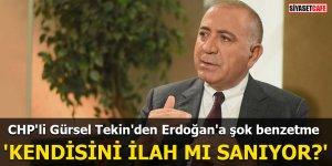 CHP'li Gürsel Tekin'den Erdoğan'a şok benzetme 'Kendisini ilah mı sanıyor?'