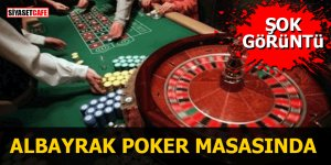 ŞOK GÖRÜNTÜ Albayrak poker masasında