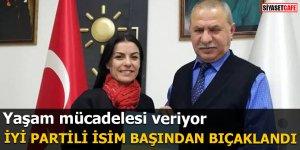 İYİ Partili isim başından bıçaklandı Yaşam mücadelesi veriyor