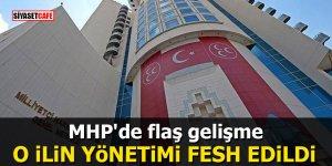 MHP'de flaş gelişme: O ilin yönetimi fesh edildi