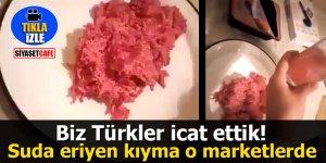 Biz Türkler icat ettik! Suda eriyen kıyma o marketlerde