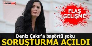 Deniz Çakır'a başörtü şoku: Soruşturma açıldı