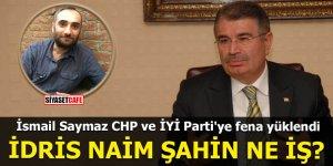 İsmail Saymaz CHP ve İYİ Parti'ye fena yüklendi İdris Naim Şahin ne iş?