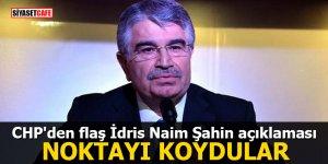 CHP'den flaş İdris Naim Şahin açıklaması: NOKTAYI KOYDULAR
