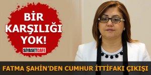 Fatma Şahin'den Cumhur İttifakı çıkışı Karşılığı yok