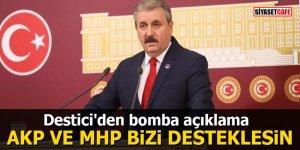 Destici'den bomba açıklama: 'AKP ve MHP bizi desteklesin'
