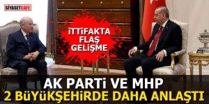 AK Parti ve MHP 2 Büyükşehirde daha anlaştı