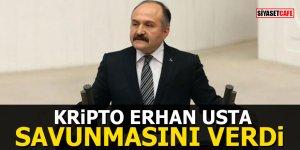 Kripto Erhan Usta savunmasını verdi