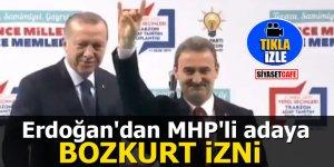 Erdoğan'dan MHP'li adaya Bozkurt izni