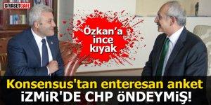 Konsensus'tan enteresan anket: İzmir'de CHP öndeymiş! Tuncay Özkan'a ince kıyak