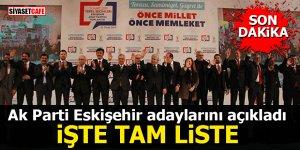 Ak Parti Eskişehir adaylarını açıkladı: İşte tam liste