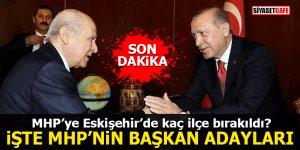 MHP'ye Eskişehir'de kaç ilçe bırakıldı? İşte MHP'nin başkan adayları
