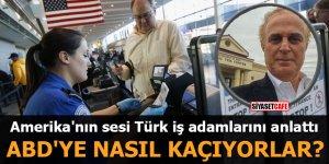 Amerika'nın sesi Türk iş adamlarını anlattı ABD'ye nasıl kaçıyorlar?