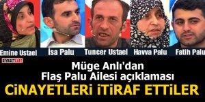 Müge Anlı'dan flaş Palu ailesi açıklaması: Cinayetleri itiraf ettiler