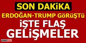 Erdoğan-Trump görüştü: İşte flaş gelişmeler