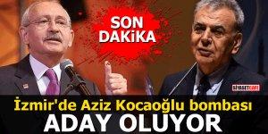 İzmir'de Aziz Kocaoğlu bombası: ADAY OLUYOR