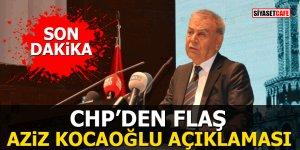 CHP'den flaş Aziz Kocaoğlu açıklaması