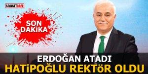 Erdoğan atadı Nihat Hatipoğlu rektör oldu