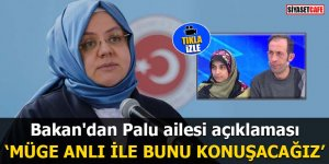 Bakan'dan Palu ailesi açıklaması: Müge Anlı ile bunu konuşacağız