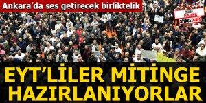 Ankara'da ses getirecek birliktelik EYT'lier mitinge hazırlanıyorlar