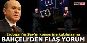 Erdoğan'ın Fazıl Say'ın konserine katılmasına Bahçeli'den flaş yorum