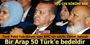 Tank Palet Fabrikası'nı alan Ethem Sancak: Bir Arap, 50 Türk'e bedeldir!
