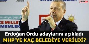 Erdoğan Ordu adaylarını açıkladı MHP'ye kaç belediye verildi?