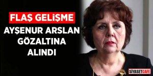 Ayşenur Arslan Eskişehir'de gözaltına alındı! İşte detaylar…