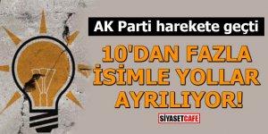 AK Parti harekete geçti! 10'dan fazla isimle yollar ayrılıyor