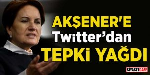 Meral Akşener'e Twitter'dan tepki yağdı