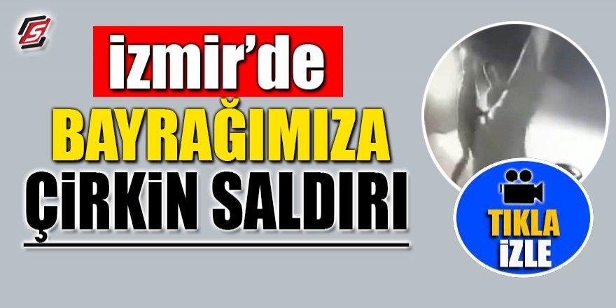 İzmir'de Bayrağımıza çirkin saldırı