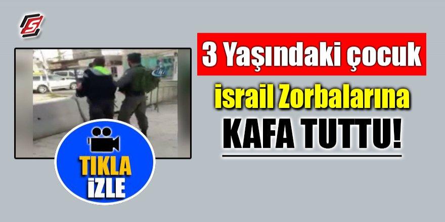 Üç yaşındaki çocuk İsrail zorbalarına kafa tuttu