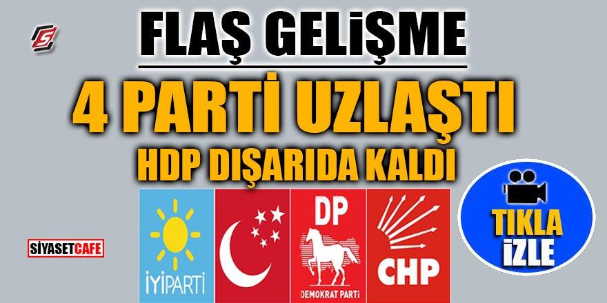 4 Parti uzlaştı HDP dışarıda kaldı