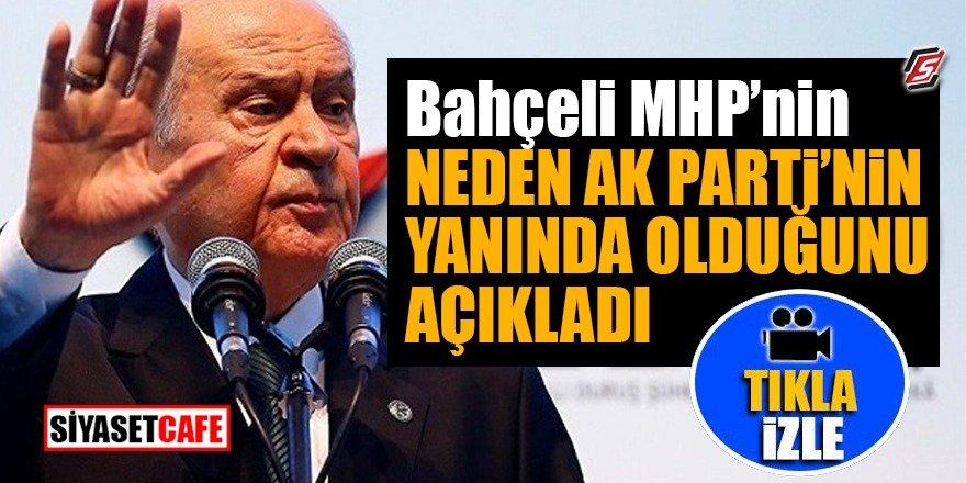 Bahçeli MHP'nin neden Ak Parti'nin yanında olduğunu açıkladı