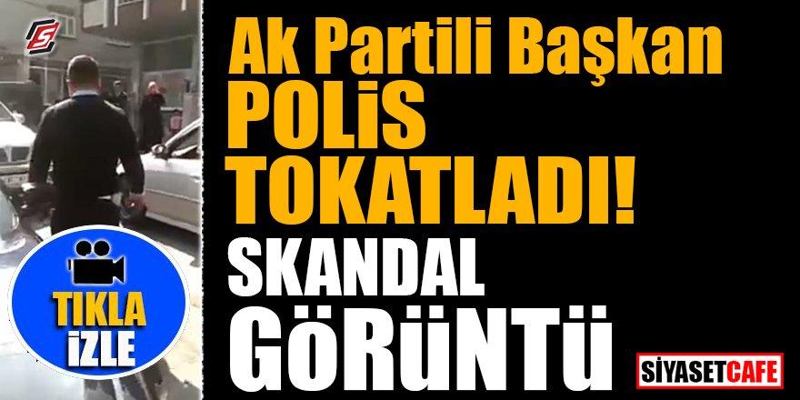 Ak Partili Başkan Polis tokatladı! Skandal Görüntü