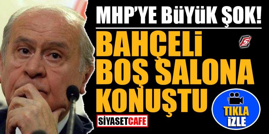 MHP'ye büyük şok! Bahçeli boş salona konuştu