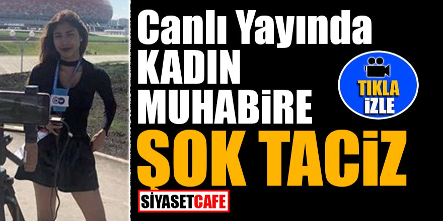 Canlı yayında kadın muhabire ŞOK taciz!