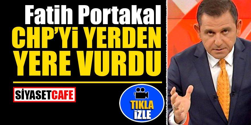 Fatih Portakal CHP'yi yerden yere vurdu!
