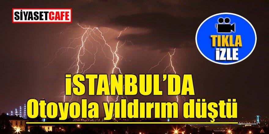 İstanbul'da otoyola yıldırım düştü