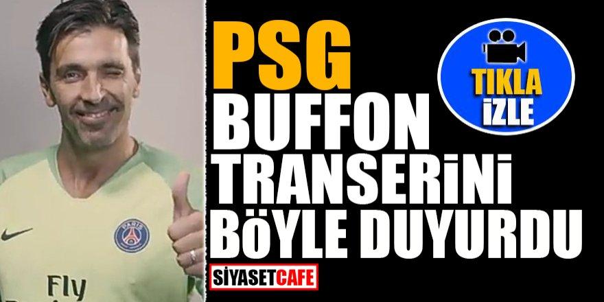 PSG Buffon transferini böyle duyurdu