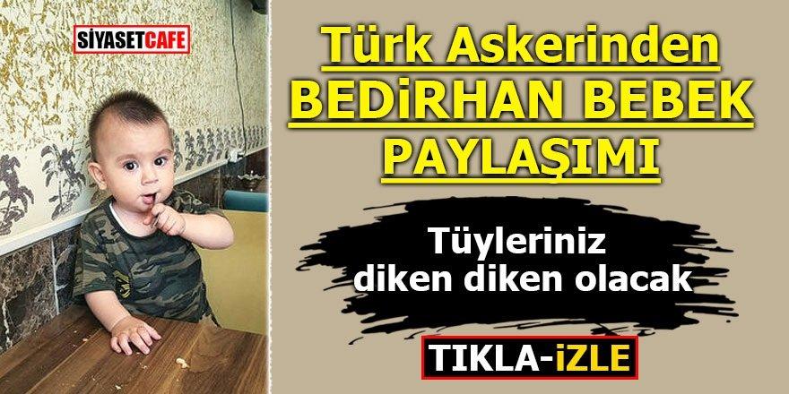 """Türk askerinden """"Bedirhan bebek"""" paylaşımı! Tüyleriniz diken diken olacak"""