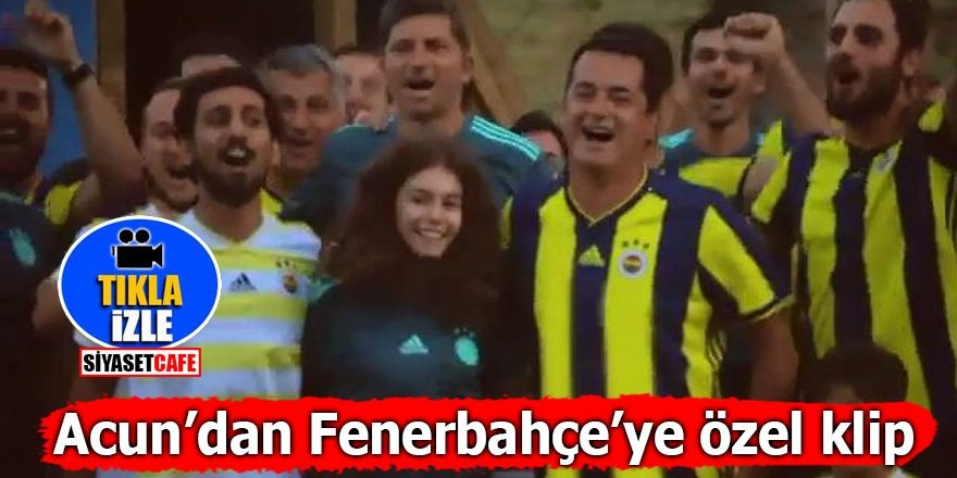 Acun Ilıcalı'dan 'Yeniden Fenerbahçe' klibi