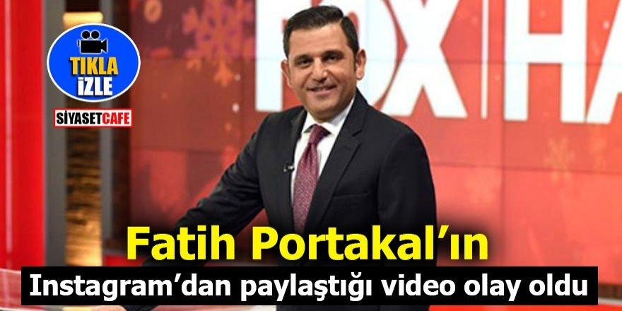 Fatih Portakal'ın Instagram'dan paylaştığı video olay oldu
