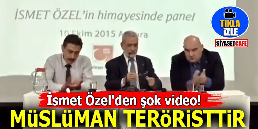 İsmet Özel'den şok video! Müslüman teröristtir