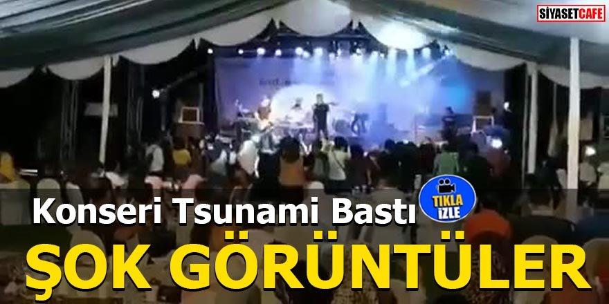 Konseri Tsunami Bastı: Şok Görüntüler