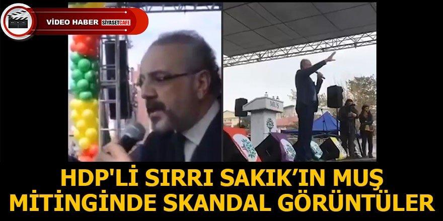 HDP'li Sırrı Sakık'ın Muş mitinginde skandal görüntüler