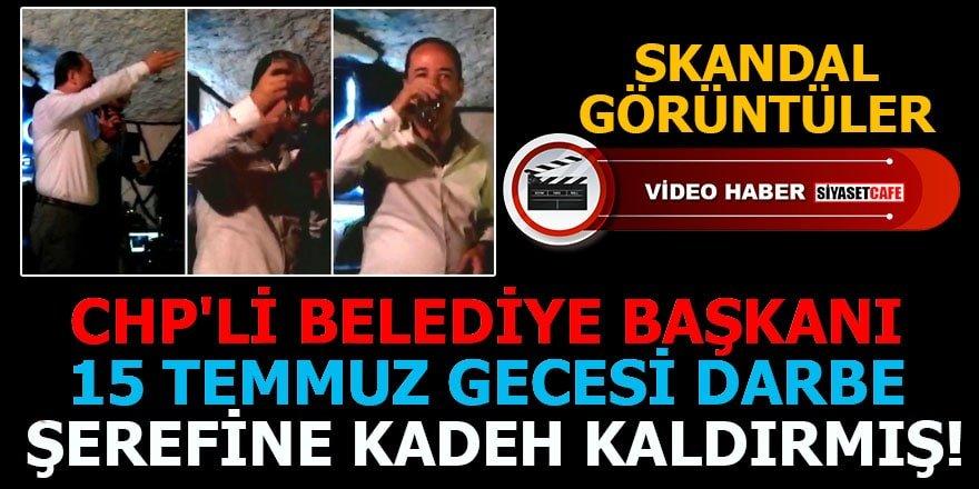CHP'li belediye Başkanı 15 Temmuz gecesi darbe şerefine kadeh kaldırmış!