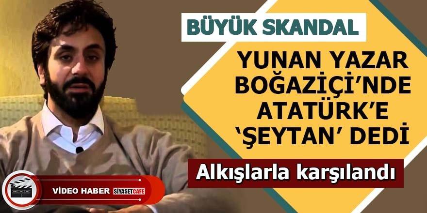 Yunan asıllı Andreas Tzortzis, Atatürk'e 'şeytan' dedi